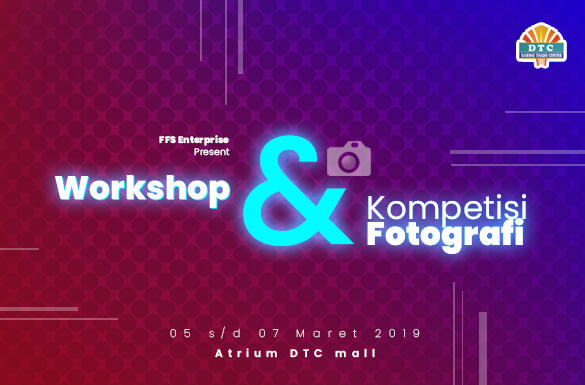 Workshop  dan Kompetisi Fotografi DTC Wonokromo