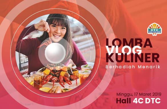 Lomba Vlog Kuliner  DTC Berhadiah Jutaan Rupiah